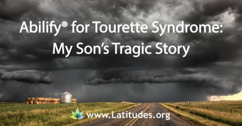 Abilify for Tourette Syndrome: My Son's Tragic Story