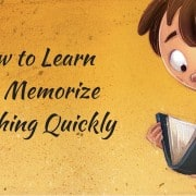 how to learn and memorize anything quickly