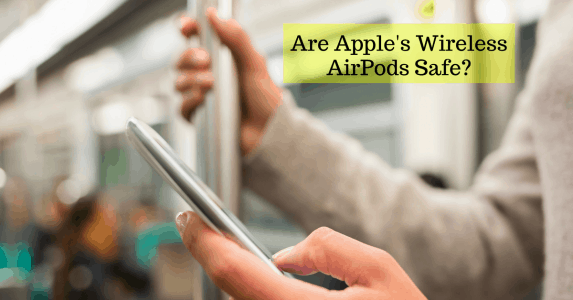are-apples-wireless-airpods-safe-to-use-2