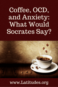coffee-ocd-and-anxiety-what-would-socrates-say