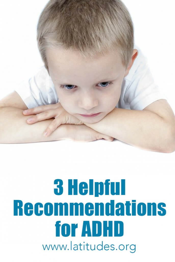 3 Helpful Recommendations for Hyperactivity and Attention Disorders