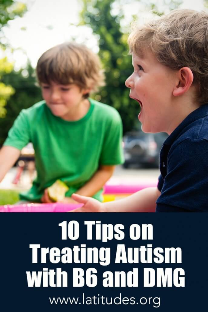 10 Tips on Using B6 and DMG Supplements for Autism Treatment