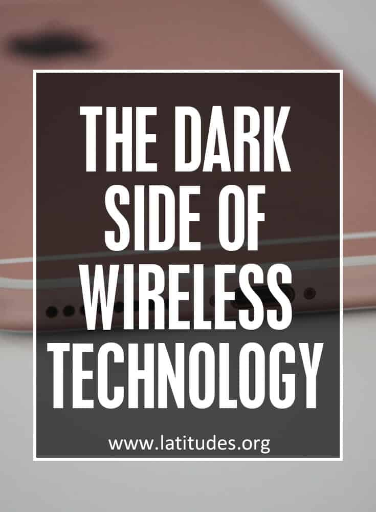 The Dark Side of Wireless Technology