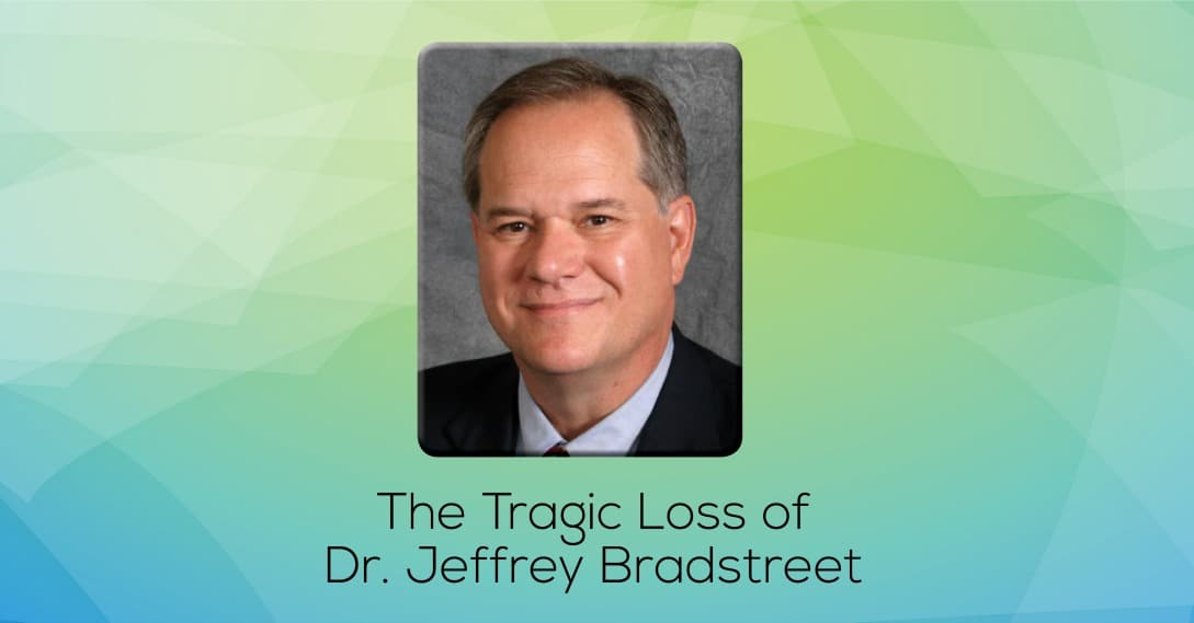 The Tragic Loss of Dr. Jeffrey Bradstreet