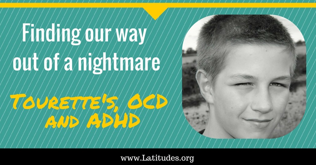 Finding our Way Out of a Nightmare: Tourettes, ADHD and OCD