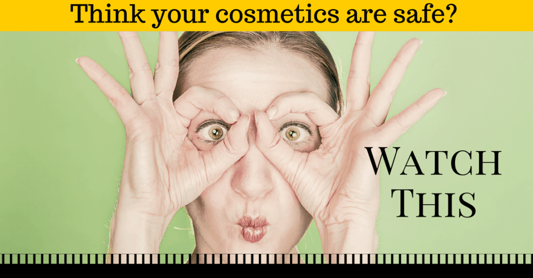 think your cosmetics are safe watch this
