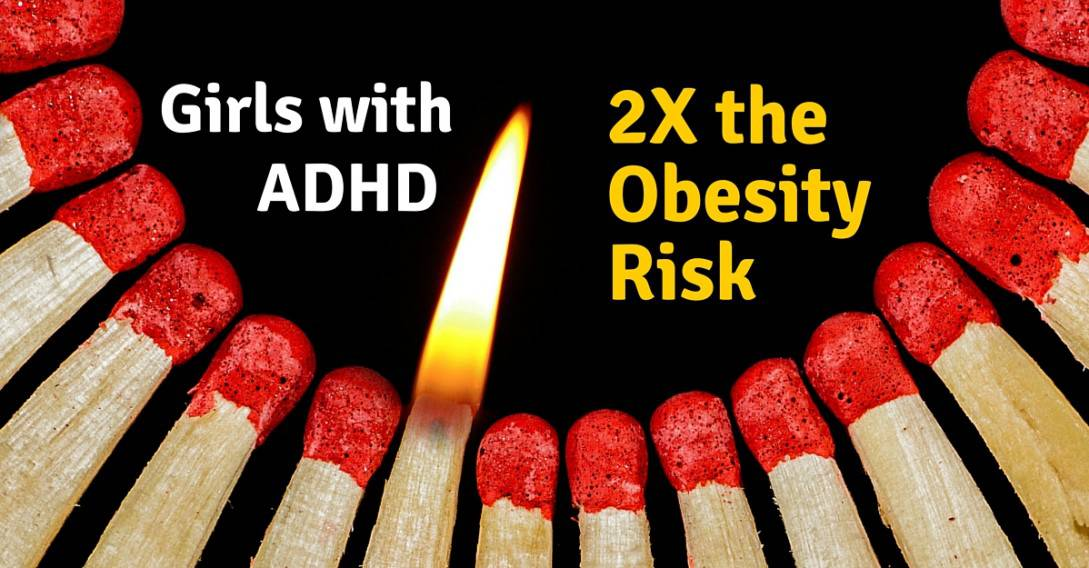 Why are Girls with ADHD at Risk for Obesity