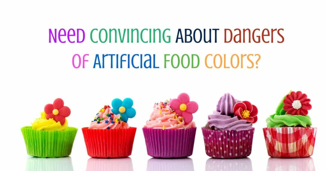 Need Convincing About Dangers of Artificial Food Colors-