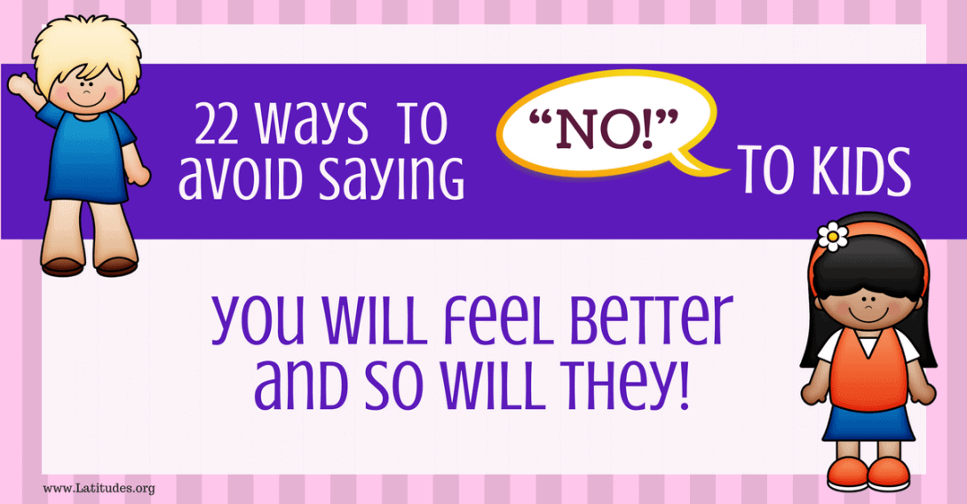 22 ways to avoid saying no to kids
