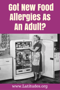 """got new food allergies as an adult""""?"""