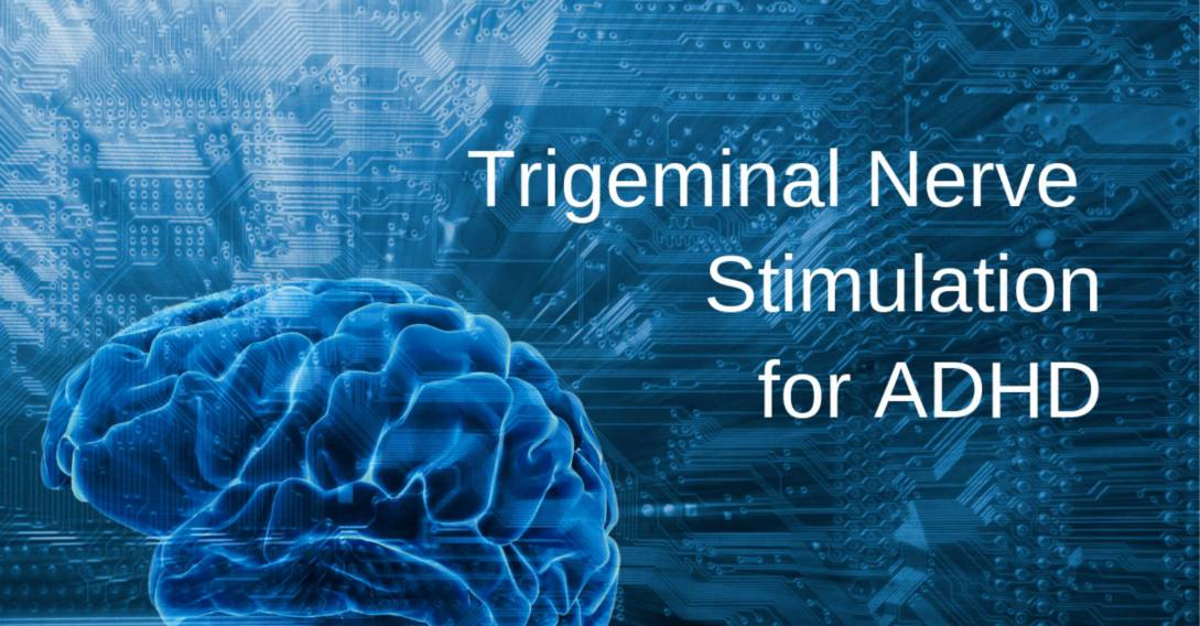 Trigeminal Nerve Stimulation for ADHD sm